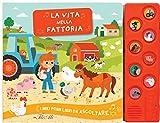 La vita nella fattoria. I miei primi libri da ascoltare. Ediz. a colori...