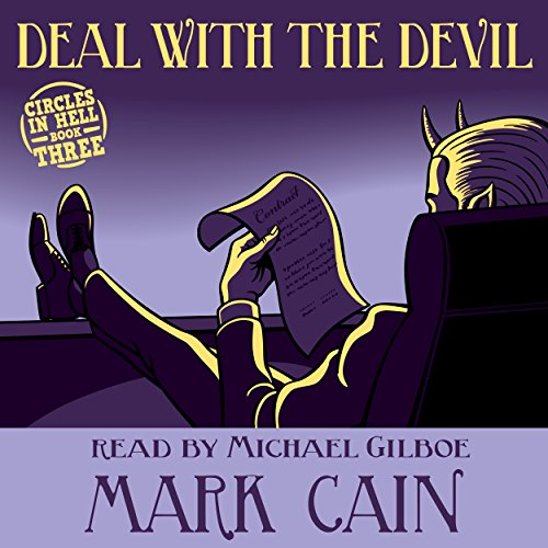 Deal with the Devil     Circles in Hell, Book 3              By:                                                                                                                                 Mark Cain                               Narrated by:                                                                                                                                 Michael Gilboe                      Length: 8 hrs and 20 mins     22 ratings     Overall 4.6