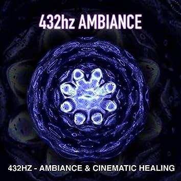 432hz - Ambiance & Cinematic Healing