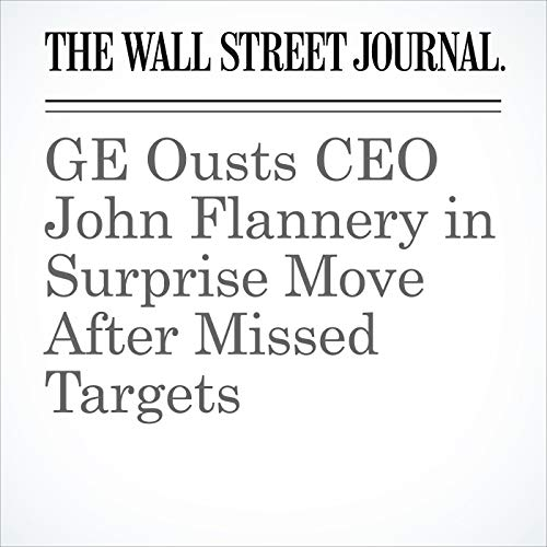 GE Ousts CEO John Flannery in Surprise Move After Missed Targets audiobook cover art
