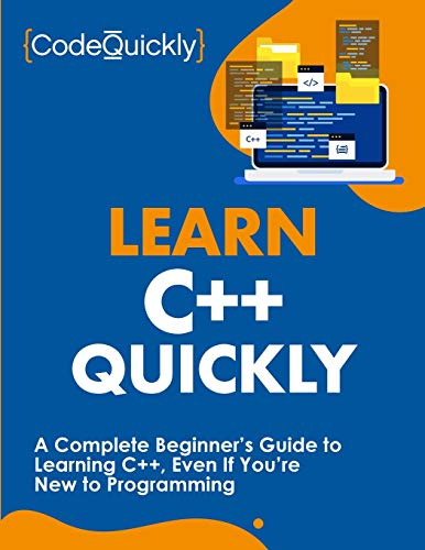 Learn C++ Quickly: A Complete Beginner's Guide to Learning C++, Even If You're New to Programming Front Cover