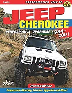 Jeep Cherokee Performance Upgrades: 1984-2001 - Revised Edition (Performance How-to) by Eric Zappe (2015-04-16)