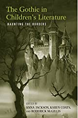 The Gothic in Children's Literature: Haunting the Borders (Children's Literature and Culture Book 43) Kindle Edition