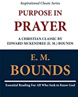 Purpose in Prayer: A Christian Classic