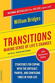 Transitions: Making Sense Of Life's Changes by [William Bridges]