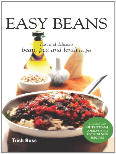 Easy Beans ...Fast and Delicious Bean, Pea and Lentil Recipes by [Trish Ross]