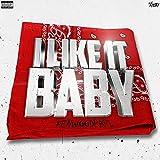 I Like It Baby [Explicit]