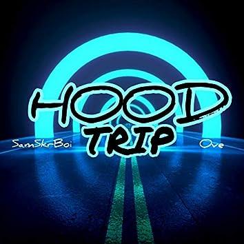 HOOD TRIP
