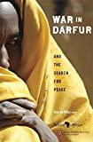 War in Darfur and the Search for Peace (Studies in Global Equity, Darfur)