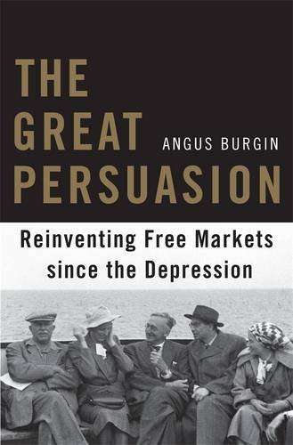 Image of The Great Persuasion: Reinventing Free Markets Since the Depression