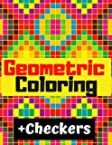 Geometric Coloring: Coloring Book For Adults + News Paper Checkers Games Have Fun And Relax