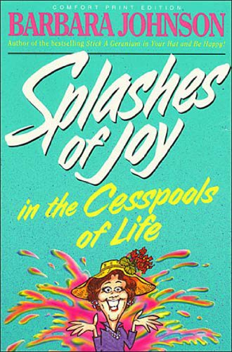 Splashes of Joy in the Cesspools of Life (English Edition)