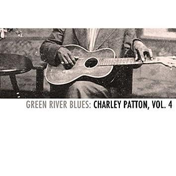 Green River Blues: Charley Patton, Vol. 4