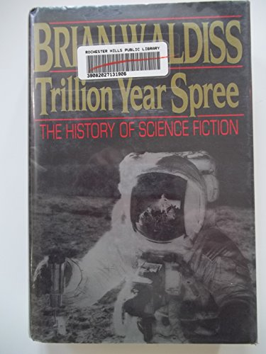 Trillion Year Spree: The History of Science Fiction