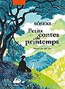 Petits contes de printemps par Soseki