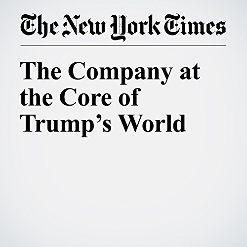 The Company at the Core of Trump's World audiobook cover art