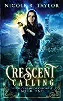 Crescent Calling (The Crescent Witch Chronicles)