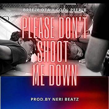 Please Don't Shoot Me Down (feat. Cool Peeple)