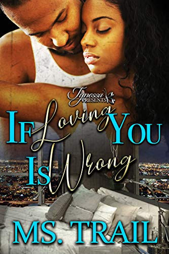 If Loving You Is Wrong (English Edition)