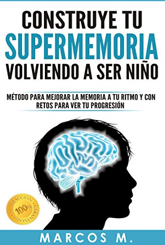 Construye tu SUPERMEMORIA volviendo a ser niño: opositores, estudiantes o interesados en mejorar su memoria de forma creativa