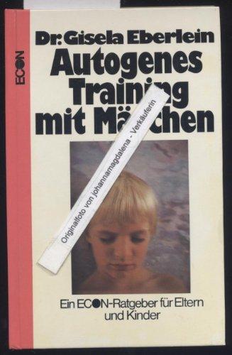 Autogenes Training mit Märchen. ( Ein Econ- Ratgeber für Eltern und Kinder)