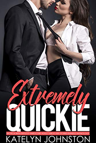 Extremely Quickie Erotica with Explicit Hardc