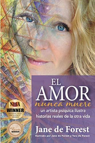El Amor Nunca Muere: Un Artista Psíquica Ilustra Historias Reales De La Otra Vida