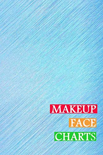 Makeup Face Charts: Blank Workbook Face Make-up Artist Chart Portfolio Notebook Journal For Professional or Amateur Practice   Blue Texture Cover