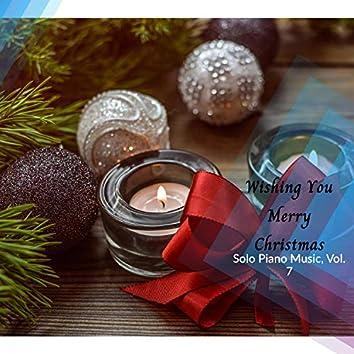 Wishing You Merry Christmas - Solo Piano Music, Vol. 7