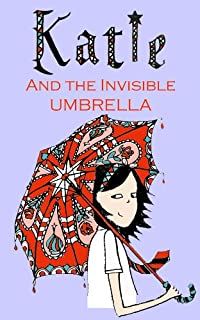 Katie and the Invisible Umbrella (Katie, the Ordinary Witch Book 1)