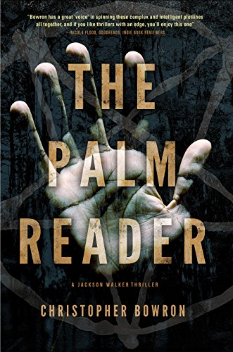 Book: The Palm Reader (A Jackson Walker Thriller) by Christopher Bowron