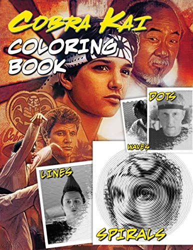 Cobra Kai Dots Lines Spirals Waves Coloring Book: A New Kind Coloring Book For Relaxation And Stress Relief With Lots Of Cobra Kai Illustrations