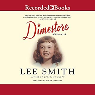 Dimestore     A Writer's Life              By:                                                                                                                                 Lee Smith                               Narrated by:                                                                                                                                 Linda Stephens                      Length: 6 hrs and 14 mins     92 ratings     Overall 3.9