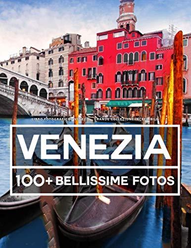 Libro Fotografico - Venezia - Grande Collezione Incredibile: 100 Bellissime Foto Di venezia In Una Fantastica Collezione - Per Bambini E Adulti