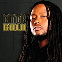 Black Gold by Duane Stephenson (2010-09-28)
