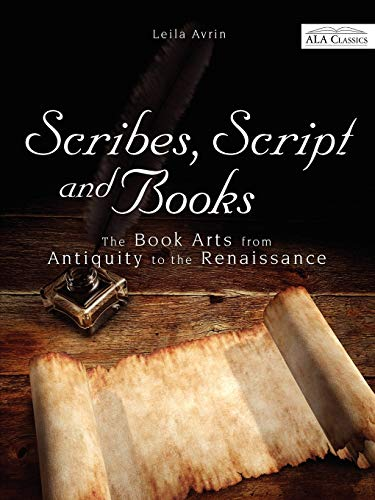 Scribes, Script, and Books (ALA Classics)
