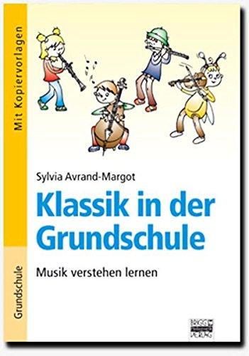 Klassik in der Grundschule: Musik verstehen lernen: Buch mit Kopiervorlagen