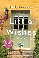 Little Wishes: A Novel