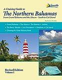 The Northern Bahamas Cruising Guide Volume 1