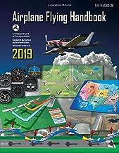 Airplane Flying Handbook 2019: FAA-H-8083-3B (Federal Aviation Administration)