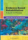 EVIDENCE BASED REHABILITATI-3E: A Guide to Practice - Mary, Ph.D. Law