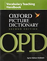 Oxford Picture Dictionary Vocabulary Teaching Handbook: Reviews research into strategies for effective vocabulary teaching and explains how to apply these using the OPD. (Oxford Picture Dictionary 2E) by Jayme Adelson-Goldstein(2008-10-19)