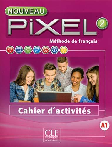 Nouveau pixel 2 - Cahier d´activites: Cahier d'activites 2