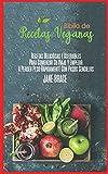 Recetas Veganas Libro de Cocina Biblia: Recetas deliciosas y asequibles para iniciar su viaje y comenzar a perder peso rápidamente con pasos sencillos (SPANISH VERSION )