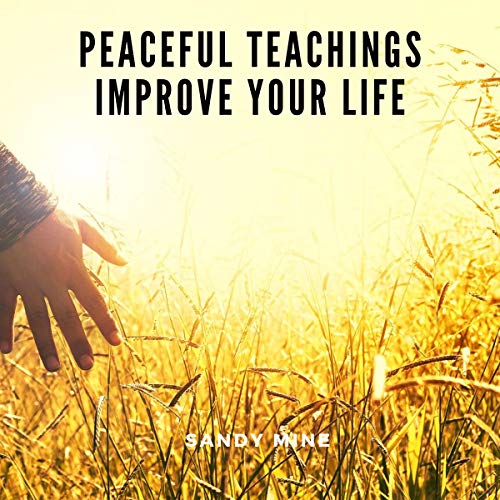 Peaceful Teachings: Improve Your Life audiobook cover art