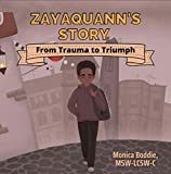 Zayaquann's Story: From Trauma to Triumph (English Edition)