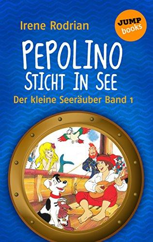 Der kleine Seeräuber - Band 1: Pepolino sticht in See