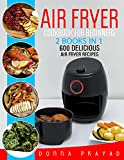AIR FRYER COOKBOOK FOR BEGINNERS: 2 BOOKS IN 1: 600 DELICIOUS AIRFRYER RECIPES (English Edition)