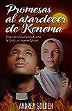 Promesas al atardecer de Kenema: (NOVELA HISTÓRICA, NOVELA ROMÁNTICA, ESPIONAJE)