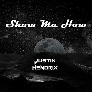 Show Me How